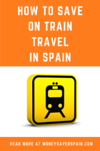 How to Save on Train Travel in Spain